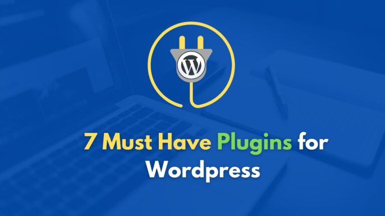 7 Must-Have Plugins for WordPress Website