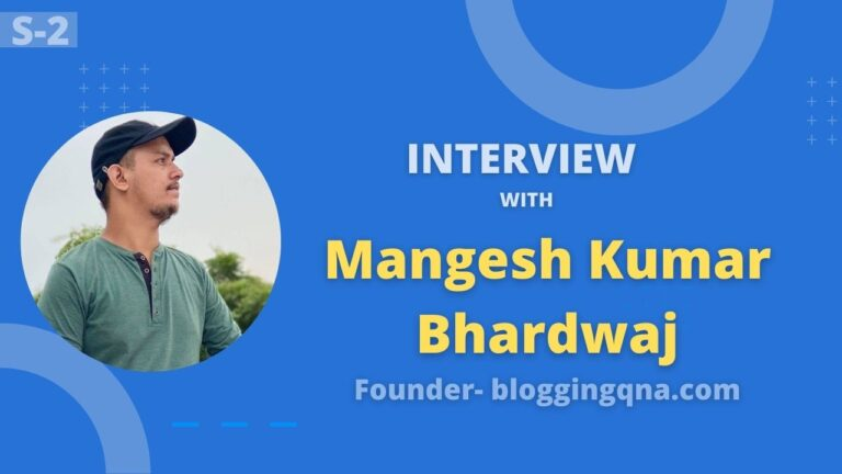 An Awesome Interview With Emerging Blogger Mangesh Kumar Bhardwaj