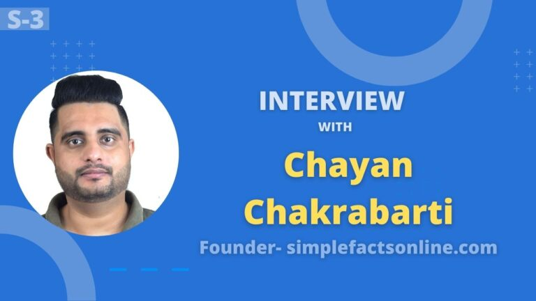 An Exclusive Interview with Chayan Chakrabarti from simplefactsonline