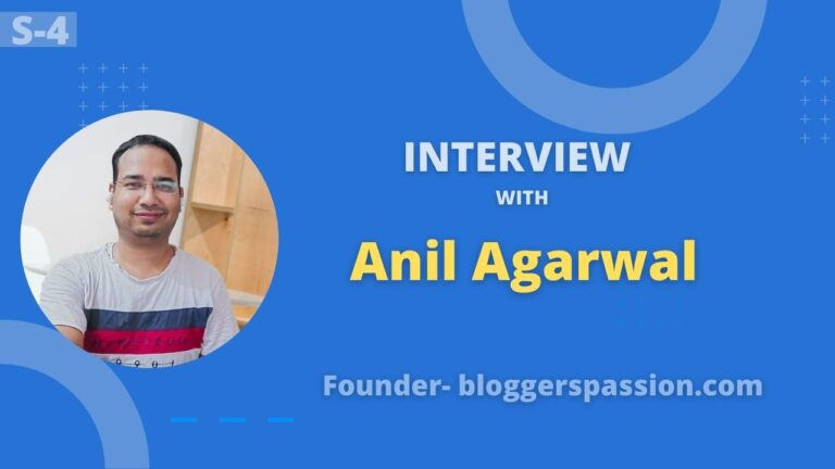 Exclusive Interview with a Pro Blogger Anil Agarwal from BloggersPassion