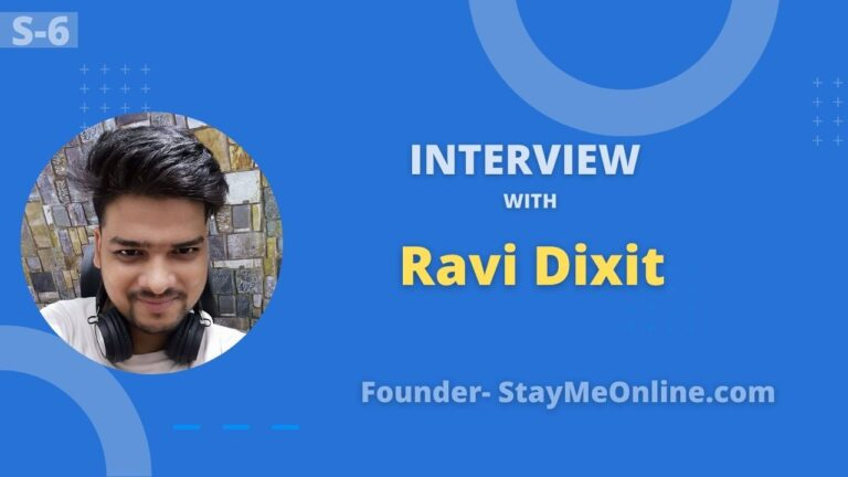 Awesome Interview with Ravi Dixit Founder of StayMeOnline